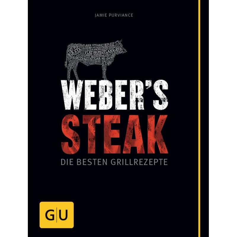 Weber´s Steak - Die besten Grillrezepte