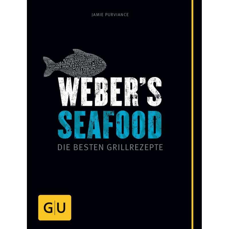 Weber´s Seafood - Die besten Grillrezepte