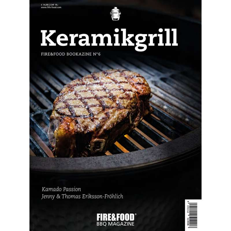 Fire & Food Bookazine No 6 Keramikgrill Grillbuch Rezeptbuch