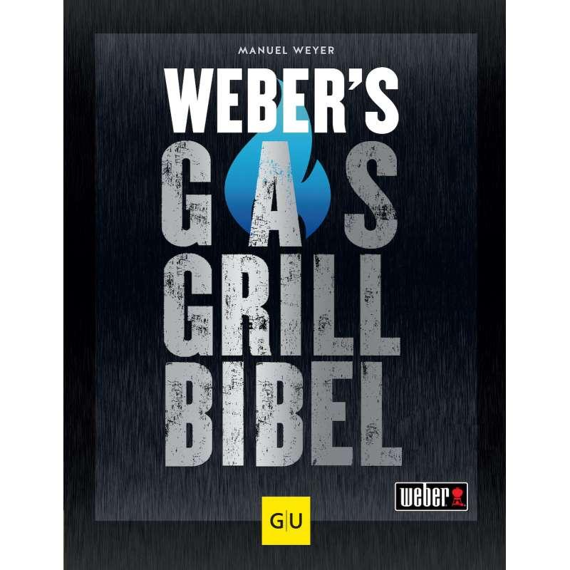 Weber's Gasgrillbibel Grillbuch gebundene Ausgabe 360 Seiten