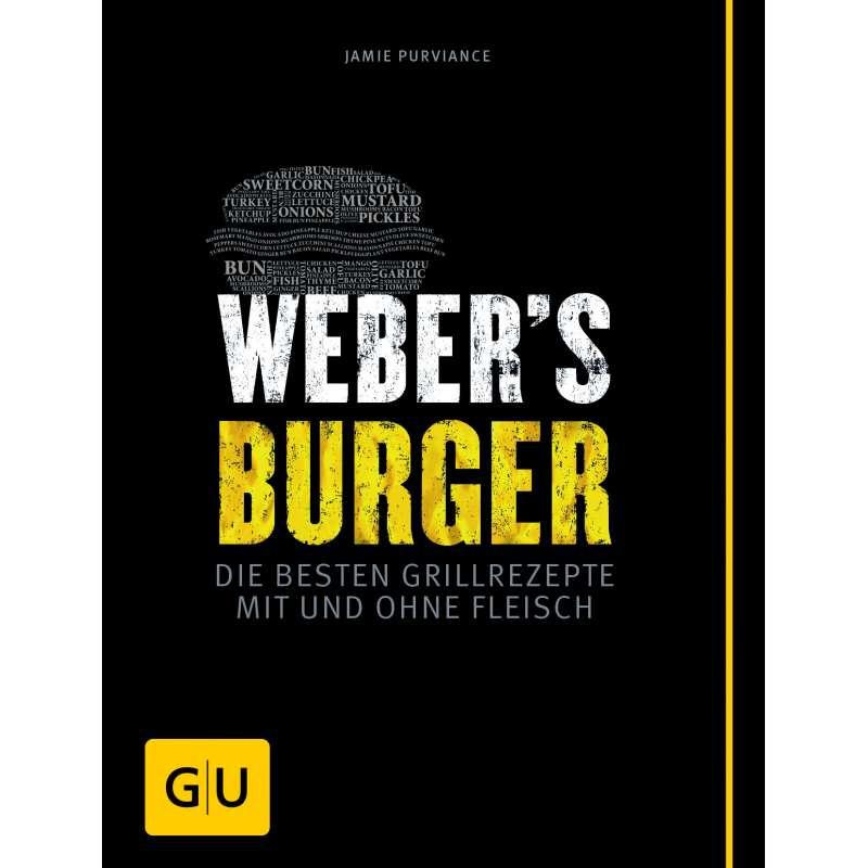 Weber´s Burger - Die besten Grillrezepte mit und ohne Fleisch