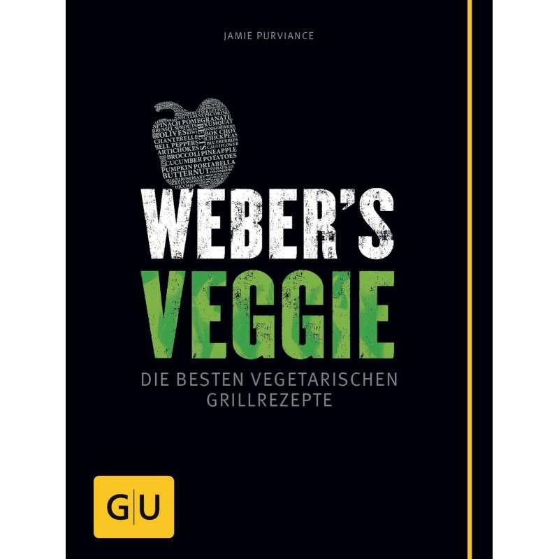 Weber´s Veggie - Die besten vegetarischen Grillrezepte