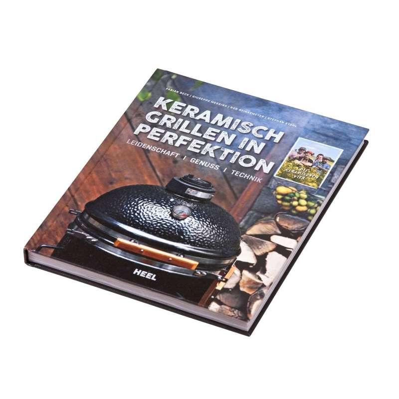 Monolith Grillbuch Keramisch Grillen in Perfektion - Leidenschaft - Genuss - Technik