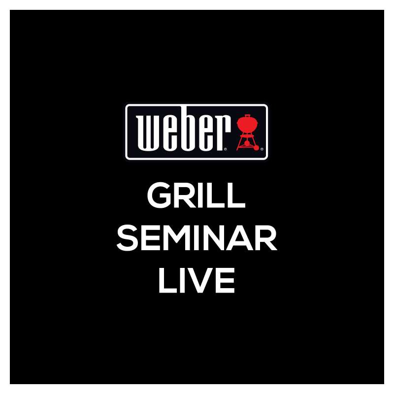 29.07.2021 Weber Grillkurs Grillseminar LIVE! - 4 h - Donnerstag -