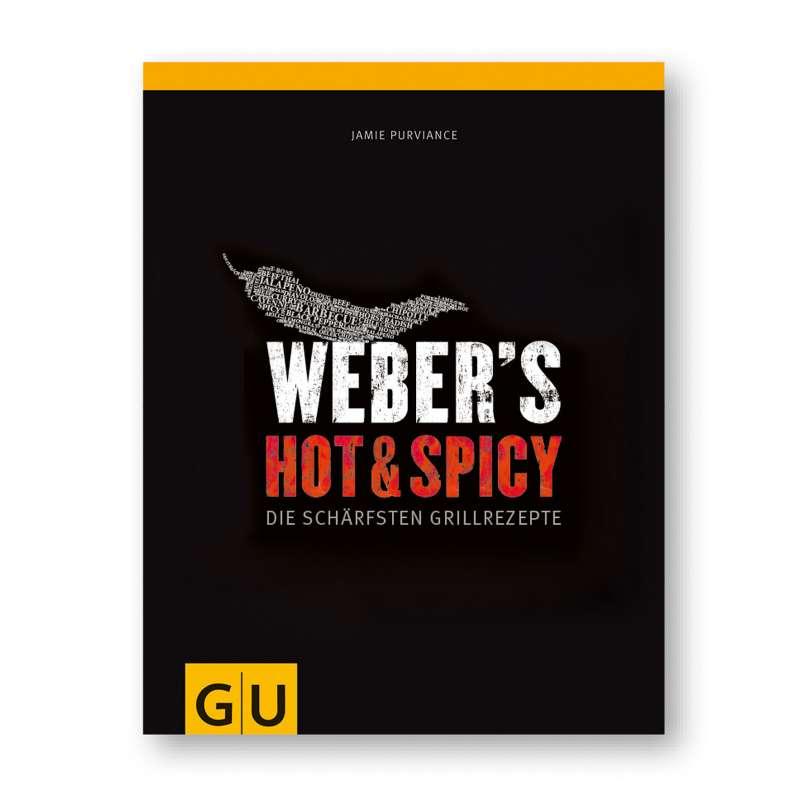 Weber´s Hot & Spicy - Die schärfsten Grillrezepte