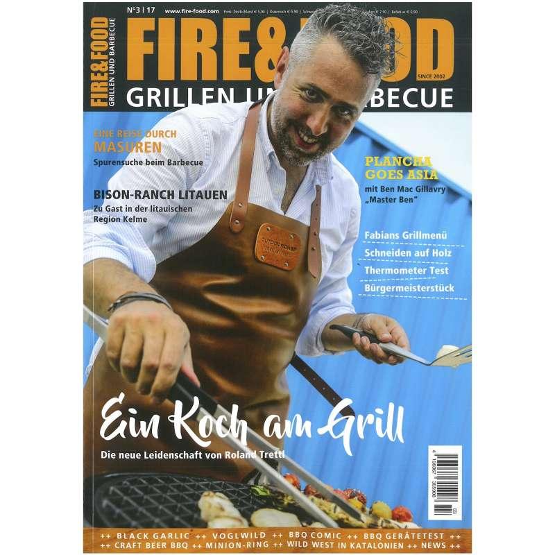 Fire & Food - Grillen und Barbecue - Ausgabe 3/2017